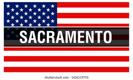 Sacramento city on a USA flag background, 3D rendering. United states of America flag waving in the wind. Proud American Flag Waving, US Sacramento city concept. US American symbol and Sacramento