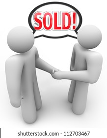 A salesperson and customer, or buyer and seller, shake hands to symbolize and make official a sales transaction, with the word Sold in a speech bubble over their heads