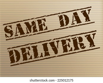 Same Day Delivery Meaning Fast Shipping And Logistics