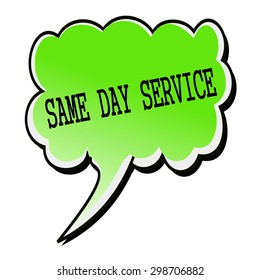 Same Day Service black stamp text on green Speech Bubble
