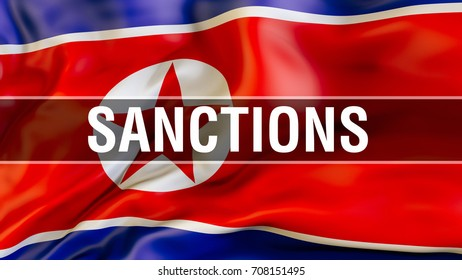 Sanctions on North Korea flag waving in the wind. Sanctions against North Korea concept.