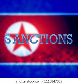 Sanctions On North Korea For Nukes 3d Illustration. Economic Administrative Embargo For International Trade Violation.