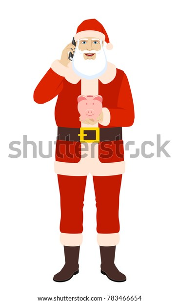 Santa Claus with piggy bank talking on the mobile phone. Full length portrait of Santa Claus in a flat style. Raster illustration.