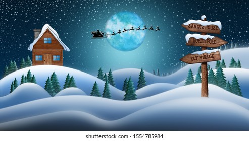 Santa Clause and Reindeers Sleighing Through Christmas Night Over the Snow Fields with Directional Sign Leading To Elf Village, North Pole and Santas House