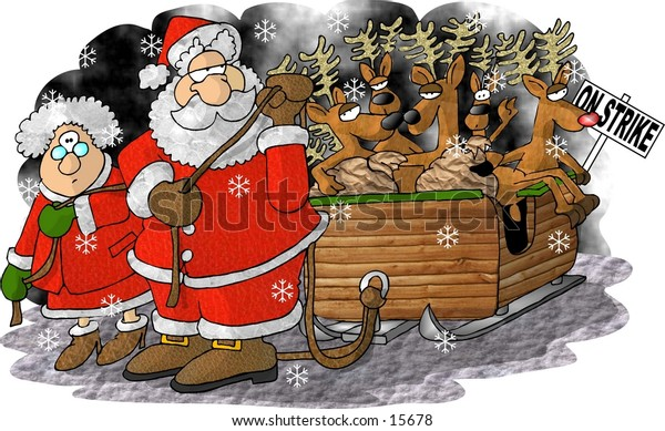 """Santa & Mrs. Claus pulling a sleigh full of gifts and reindeer holding a sign that reads """"on strike""""."""
