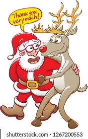 Santa walking while hugging his red nosed reindeer. He's expressing how grateful he feels. Santa's saying thank you very much in a speech bubble. The reindeer feels happy, surprised and touched