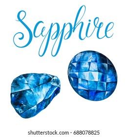 Sapphire isolated on white background. September birthstones. Watercolor illustration of gems drawn by hand with lettering. Realistic faceted stone and raw crystal