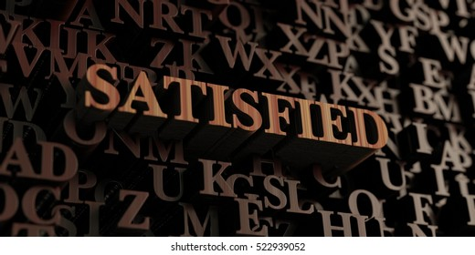Satisfied - Wooden 3D rendered letters/message.  Can be used for an online banner ad or a print postcard.