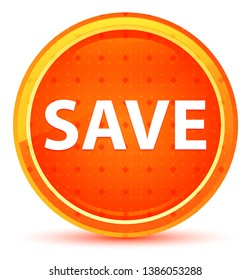 Save Isolated on Natural Orange Round Button