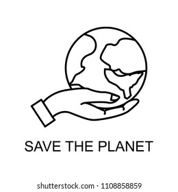 save the planet outline icon. Element of enviroment protection icon with name for mobile concept and web apps. Thin line save the planet icon can be used for web and mobile on white background