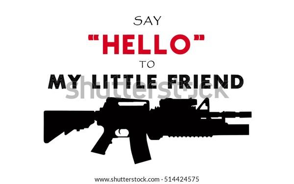 Say Hello My Little Friend Famous Stock Illustration 514424575