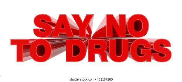 SAY NO TO DRUGS red word on white background illustration 3D rendering