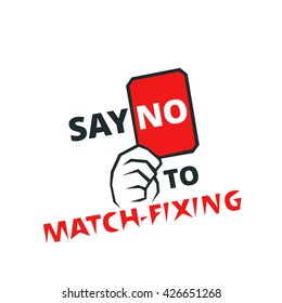 Say no to match-fixing - banner for web or print, fair play emblem, isolated illustration
