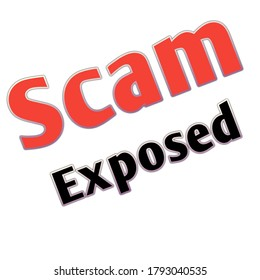 "Scam exposed illustration. Illustration of the text ""Scam exposed"". Scam exposed rendering.  Rendering of the text "" Scam exposed""."