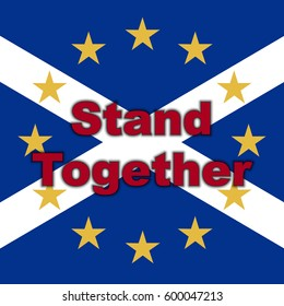 Scotland in EU, Indyref2, ScotRef - Scottish and European Union Flag. Stand Together
