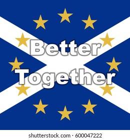 Scotland in EU, Indyref2, ScotRef - Scottish and European Union Flag Better Together