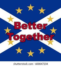 Scotland in EU, Indyref2, ScotRef - Scottish and European Union Flag. Better Together