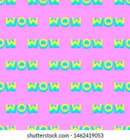 Seamless pattern. Text wow. Use for t-shirt, greeting cards, wrapping paper, posters, fabric print.