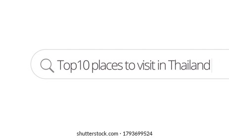 Searching for information about top 10 places to visit in Thailand in the Internet browser. Typing in a search line on the computer. Data Information Networking Concept with blank search bar.