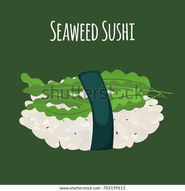 Seaweed sushi - asian food. Algae, rice. Japanese meal. Made in cartoon flat style