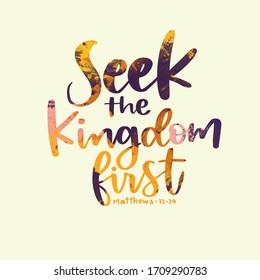 Seek the kingdom first -Matthew 6:33-34 Bible verse calligraphy. Handwritten Inspiration Quote. Biblical background. Christian poster. Modern Calligraphy. Graphics.Christian Scripture.