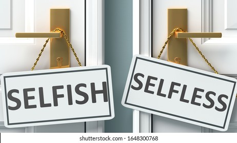 Selfish or selfless as a choice in life - pictured as words Selfish, selfless on doors to show that Selfish and selfless are different options to choose from, 3d illustration