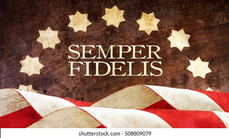 Semper Fidelis. A Latin phrase that means Always faithful. Usa Flag.