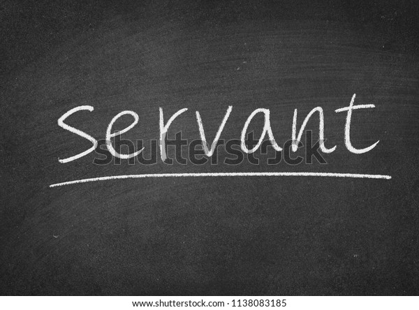 servant concept word on a blackboard background