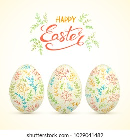 Set of Easter eggs with colorful floral decorative patterns, isolated on white background. Lettering Happy Easter with leaves, illustration.