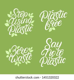 Set of hand written lettering quotes about eco, waste management, pollution. Say no to plastic. Stop using plastic. Plastic free. Zero waste.