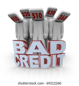 Several people with bad credit scores on their heads behind the words Bad Credit