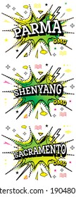 Shenyang, Sacramento and Parma Comic Text Set in Pop Art Style Isolated on White Background.