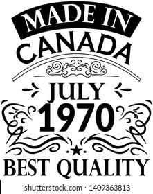 Shirt Design Born in July 1970 canada