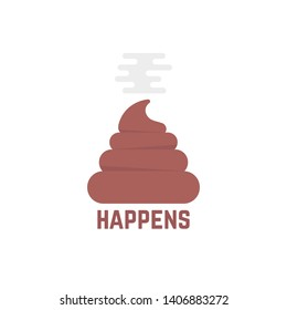 shit happens with pile of turd on white background. concept of abstract unhygienic symbol with slogan quote and illustration of organic waste. flat style trend modern logotype graphic unusual design
