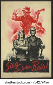 Sieg um jeden Preis! Victory at any cost! 1942 German World War 2 poster showing two civilian laborers against a background of soldier throwing grenade. Germany transitioned to a 'Total War' economy i