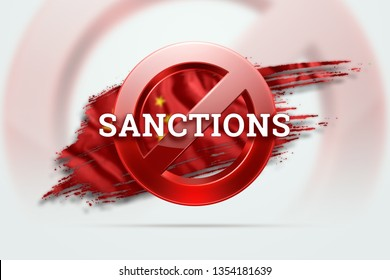 The sign of the ban, the inscription of the sanctions on the flag of China. Concept of sanctions and embargo, import ban, politics, 3d rendering, 3d illustration.
