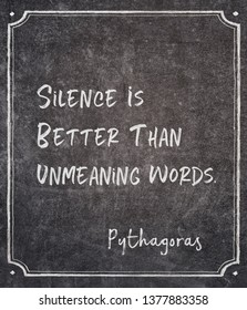Silence is better than unmeaning words - ancient Greek philosopher Pythagoras quote written on framed chalkboard