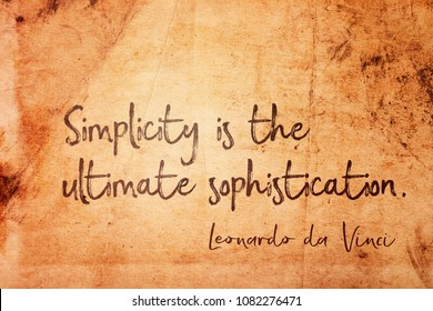 Simplicity is the ultimate sophistication - ancient Italian artist Leonardo da Vinci quote printed on vintage grunge paper