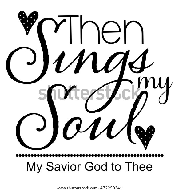 Sings My Soul How Great Thou Stock Illustration 472250341