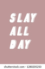slay all day quote
