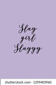 slay girl slay fun quote with pastel lilac background