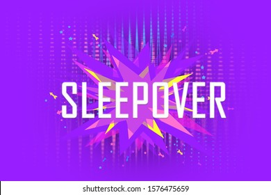 Sleepover text quote - Star explosion icon symbol sign logo silhouette - Colorful and multicolored pop art style comic abstract spiked bubble - banner poster cover greetings card