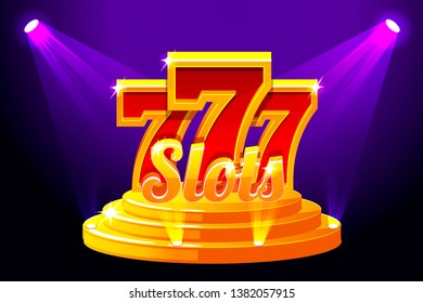 Slots 777 Banner Casino on Stage Podium. Illustration for casino, slots, roulette and game UI. Similar JPG copy