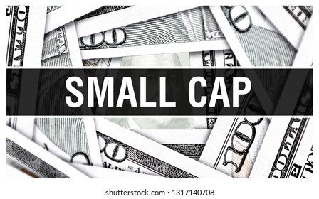 Small Cap Closeup Concept. American Dollars Cash Money,3D rendering. Small Cap at Dollar Banknote. Financial USA money banknote and commercial money investment profit concept