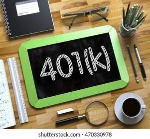 Small Chalkboard with 401k. 401k. Business Concept Handwritten on Green Small Chalkboard. Top View Composition with Chalkboard and Office Supplies on Office Desk. 3d Rendering.