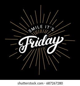 Smile its friday hand written lettering. Motivational phrase. Inspirational poster.
