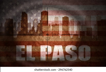 sniper scope aimed at the abstract silhouette of the city with text El Paso at the vintage american flag