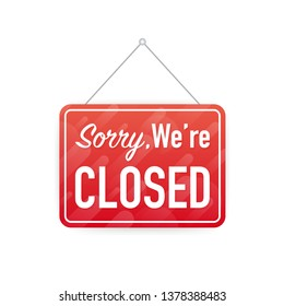 Sorry we're closed hanging sign on white background. Sign for door.  stock illustration.