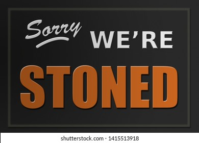 Sorry We're Stoned sign illustration - marijuana industry concept