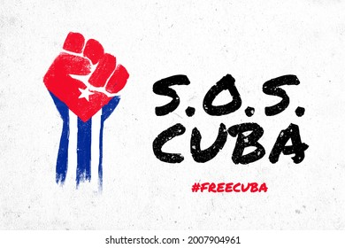 SOS Cuba, Free Cuba, drawn raised fist on a textured surface with the Cuban flag. Protests in Cuba against the government fighting for freedom and democracy